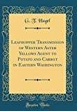Amazon / Forgotten Books: Leafhopper Transmission of Western Aster Yellows Agent to Potato and Carrot in Eastern Washington Classic Reprint (G. T. Hagel)