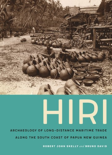 Hiri: Archaeology of Long-Distance Maritime Trade along the South Coast of Papua New Guinea