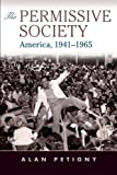 The Permissive Society: America, 1941-1965