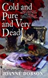 Cold and Pure and Very Dead, Joanne Dobson, 0553580027