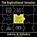 The Aspirational Investor: Taming the Markets to Achieve Your Life's Goals Audiobook by Ashvin B. Chhabra Narrated by Brett Barry