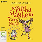 Martha Mayhem Goes Nuts!: Martha Mayhem, Book 2 | Joanne Owen