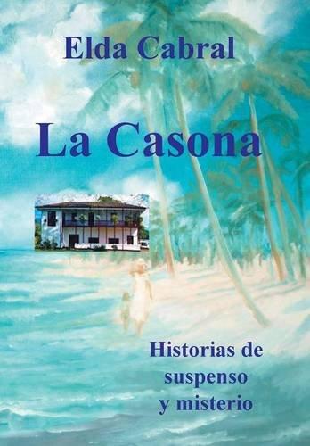 La Casona (Spanish Edition) [Elda Cabral] (Tapa Dura)