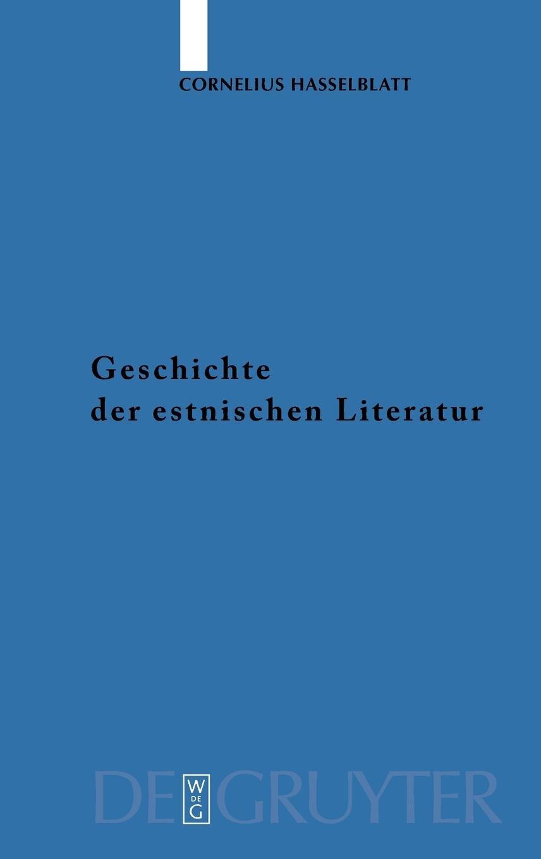 Geschichte der estnischen Literatur: Von den Anfängen bis zur Gegenwart