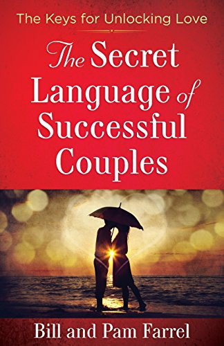 The Secret Language of Successful Couples: The Keys for Unlocking Love