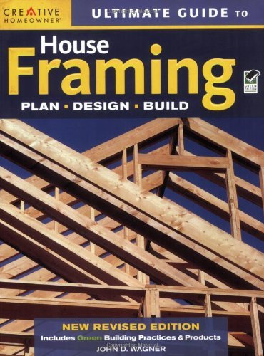 Ultimate Guide to House Framing [Paperback] [2009] (Author) John D. Wagner, Home Improvement, How-To