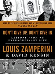 New York Times bestseller                       More than 100,000 copies in print              Completed just two days before Louis Zamperini's death at age ninety-seven, Don't Give Up, Don't Give In shares a lifetime of wisdo...