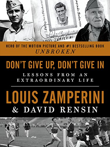 Download Don't Give Up, Don't Give in: Lessons from an Extraordinary Life pdf