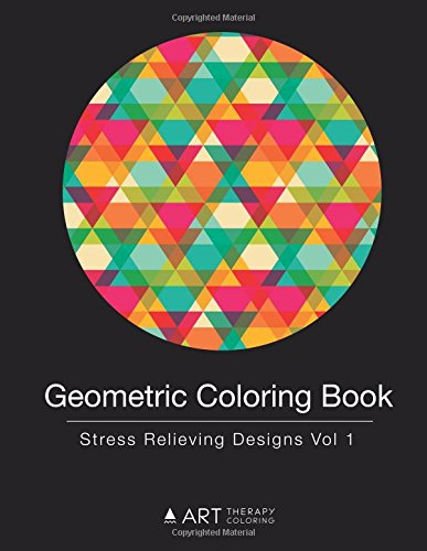 Read Online Geometric Coloring Book: Stress Relieving Designs Vol 1 (Volume 1) PDF