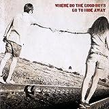 Where Do the Good Boys Go to Hide Away