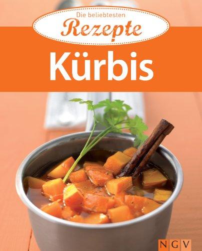 Kürbis: Die beliebtesten Rezepte (German -