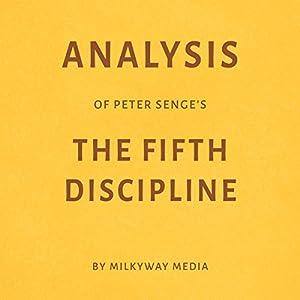 Analysis of Peter Senge's The Fifth Discipline Audiobook