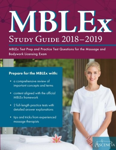MBLEx Study Guide 2018-2019: MBLEx Test Prep and Practice Test Questions for the Massage and Bodywork Licensing Exam