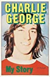 My Story by Charlie George (2005-06-28)