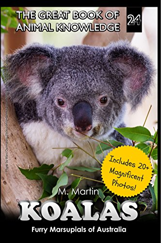 (Koalas: Furry Marsupials of Australia (The Great Book of Animal Knowledge)