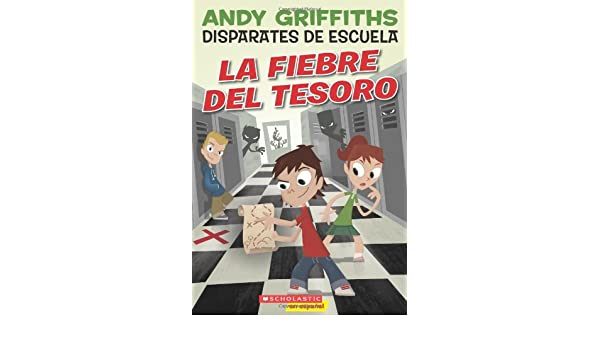 Disparates de escuela #1: La fiebre del tesoro: (Spanish language edition of Schooling Around #1: Treasure Fever!) (Spanish Edition): Andy Griffiths: ...