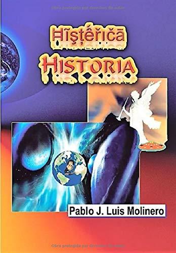 Histérica Hitoria  [Molinero, Pablo J.Luis] (Tapa Blanda)