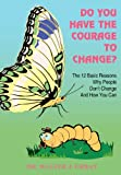 Do You Have the Courage to Change?, Walter J. Urban, 1414023006