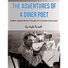 The Adventures of a Diner Poet: A Mack Capped Romp through the Canadian Dinerscape
