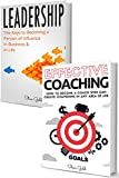 Coaching & Leadership: How To Become A World Class Leader & A Coach Who Can Create Champions In Any Area Of Life! (coaching, leadership, coaching business, ... coaching sports, life coaching, training)