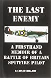 img - for The Last Enemy: A Firsthand Memoir of a Battle of Britain Spitfire Pilot book / textbook / text book