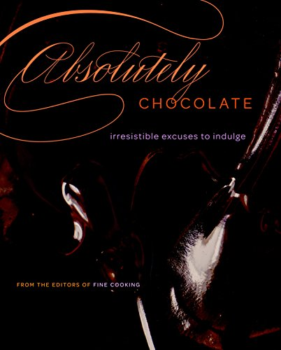 Absolutely Chocolate: Irresistible Excuses to (Absolutely Chocolate)