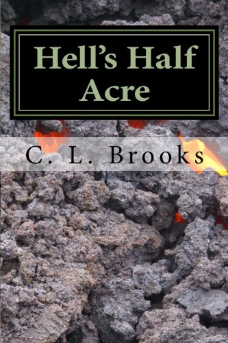 Hell's Half Acre: Fantastic Stories Surrounding Hell's Half Acre in South Eastern Idaho