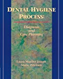 Dental Hygiene Process: Diagnosis and Care Planning (Health & Life Science) by Laura Mueller-Joseph (1995-01-10)