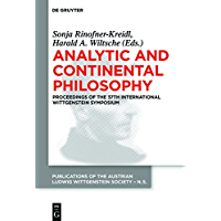 Analytic and Continental Philosophy: Methods and Perspectives. Proceedings of the 37th International Wittgenstein Symposium (Publications of the Austrian ... Wittgenstein Society – New Series Book 23)