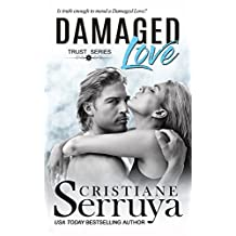 Damaged Love: Shades of Love (TRUST Series Book 7)