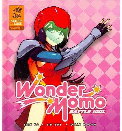 Jim Zub Battle Idol Volume 1 Wonder Momo (Hardback) - Common