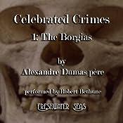The Borgias: Celebrated Crimes, Book 1 | Alexandre Dumas père