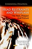 Head Restraints and Whiplash: The Past, Present and Future (Transportation Issues, Policies and R&D)