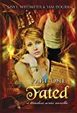 Fated, Part One: A Timeless Paranormal Romance (Timeless #5) (A Timeless Series Novel)