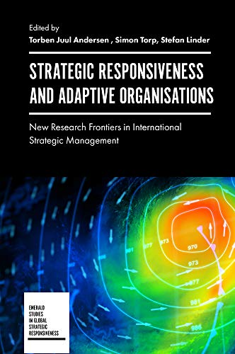 Strategic Responsiveness and Adaptive Organisations: New Research Frontiers in International Strategic Management