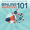 Online Marketing 101: Effective Marketing Strategies for Driving Free Organic Search Traffic to Your Website (Online Marketing Series) Audiobook by R .L. Adams Narrated by Dave Clark