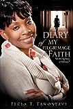 Diary of My Pilgrimage of Faith, Tecla T. Tawonezvi, 161579929X