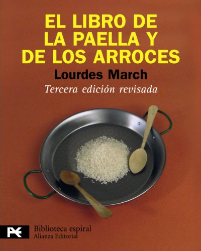 El libro de la paella y de los arroces / The Book of Paella and Rice (Biblioteca Espiral / Spiral Library) (Spanish Edition) by Lourdes March