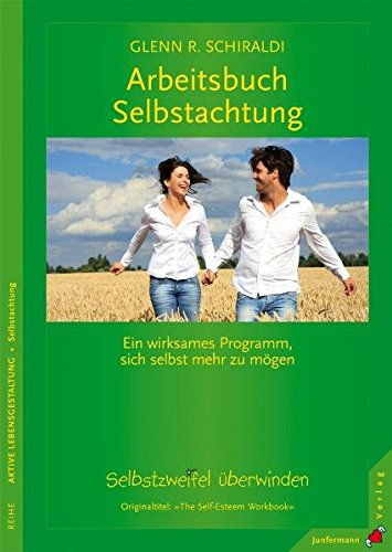 Arbeitsbuch Selbstachtung: Ein wirksames Programm, sich selbst mehr zu mögen. Selbstzweifel überwinden
