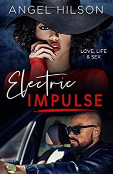 ELECTRIC IMPULSE: Love, Life & Sex (Book One) by [Hilson, Angel]