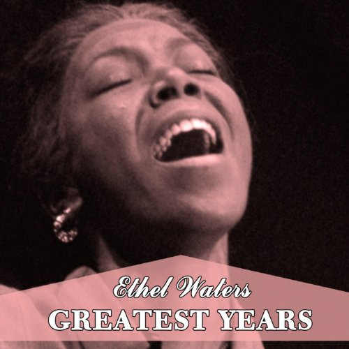 Ethel Waters Stream or buy for $6.99 · Greatest Years