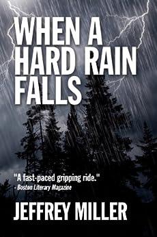 When A Hard Rain Falls by [Miller, Jeffrey]