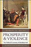 Prosperity & Violence: The Political Economy of Development (Second Edition) (Norton Series in World Politics (Paperback))