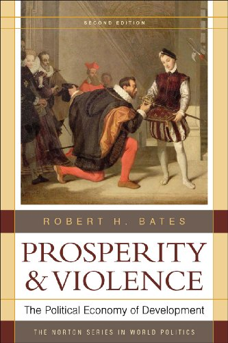 Prosperity & Violence: The Political Economy of Development (Second Edition) (Norton Series in World Politics (Paperback))