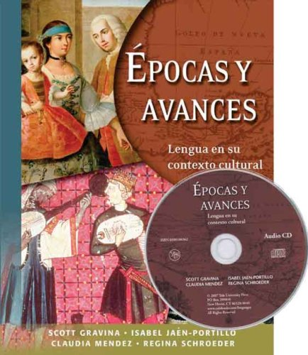 Epocas y Avances: Lengua en su contexto cultural (with Audio CD) by Yale University Press