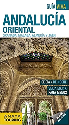Andalucía Oriental Granada, Málaga, Almería y Jaén Guía Viva ...