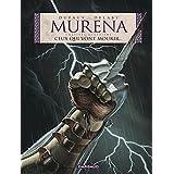 Murena 04 : Ceux qui vont mourir...
