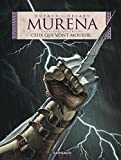 Murena, tome 4 : Ceux qui vont mourir.