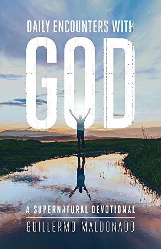 Daily encounters with god a supernatural devotional kindle daily encounters with god a supernatural devotional by maldonado guillermo fandeluxe Image collections