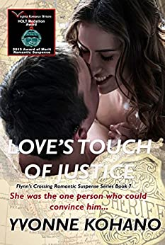 Love's Touch of Justice: Flynn's Crossing Romantic Suspense Series Book 7 by [Kohano, Yvonne, Kohano, Y J]